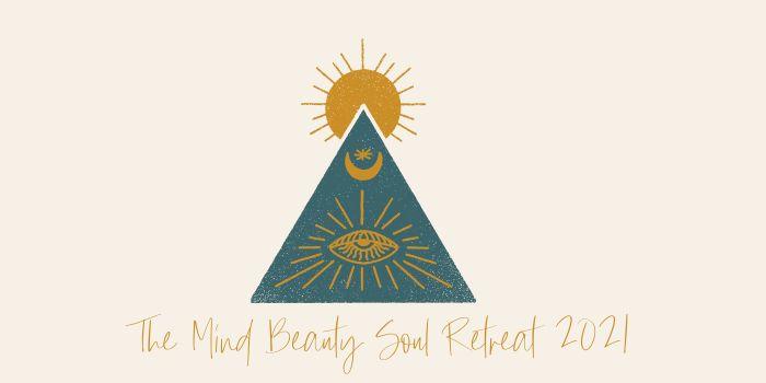 The Mind Beauty Soul Retreat 2021
